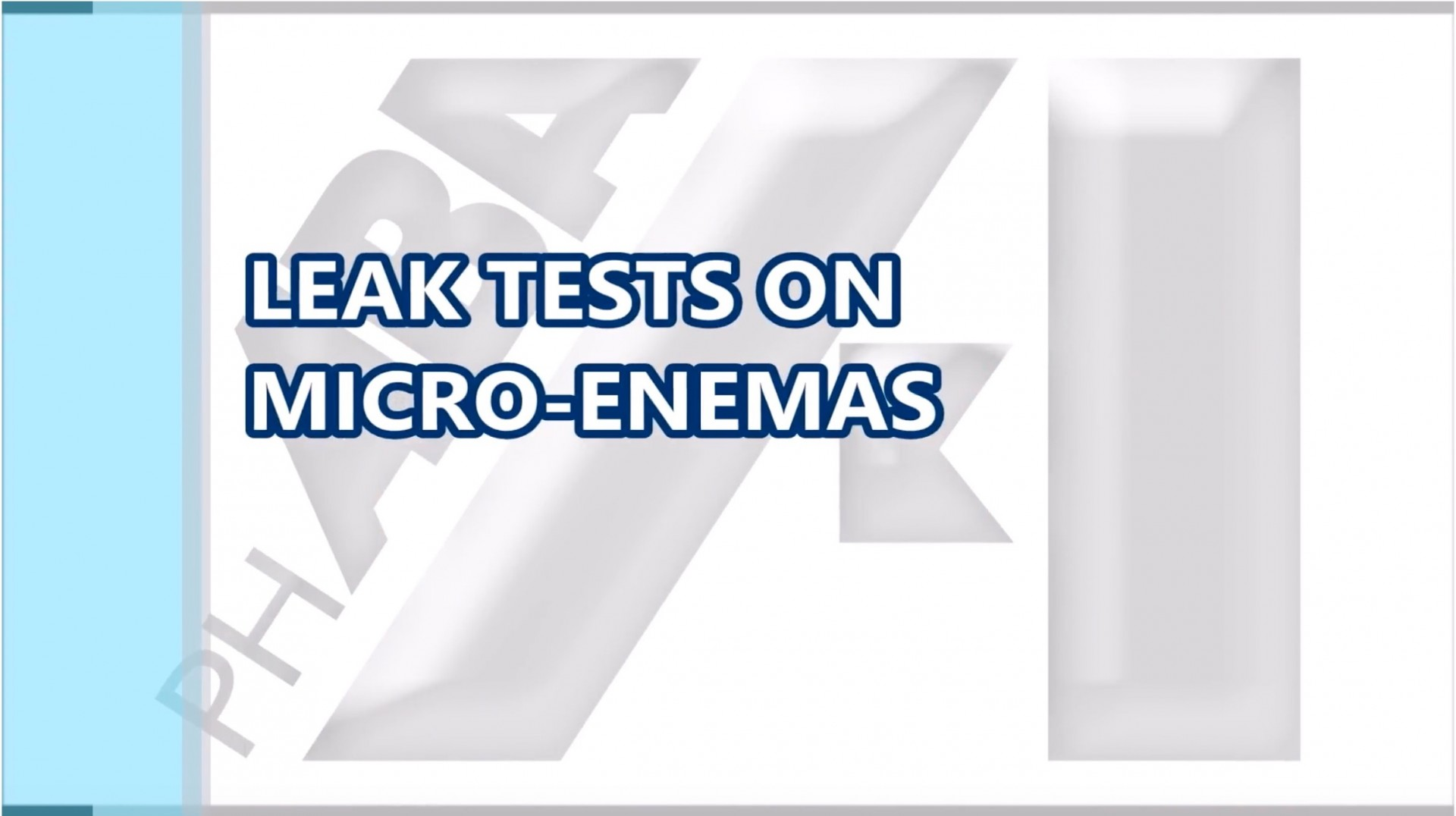 LEAK TESTS ON MICRO-ENEMAS